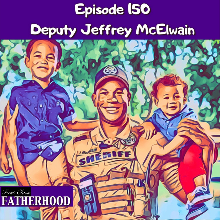 Live PD Star Deputy McElwain joins First Class Fatherhood